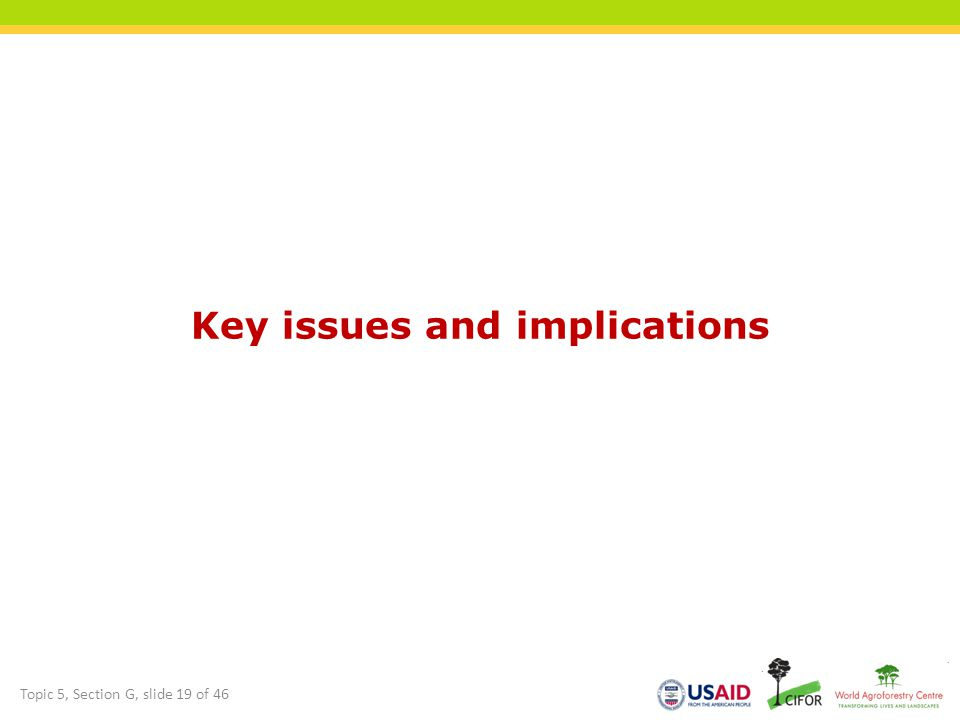 Key issues and implications Topic 5, Section G, slide 19 of 46