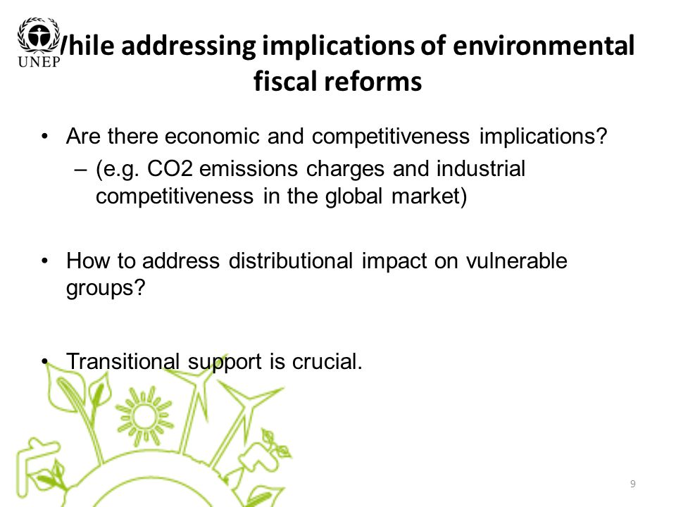 While addressing implications of environmental fiscal reforms Are there economic and competitiveness implications? –(e.g. CO2 emissions charges and in