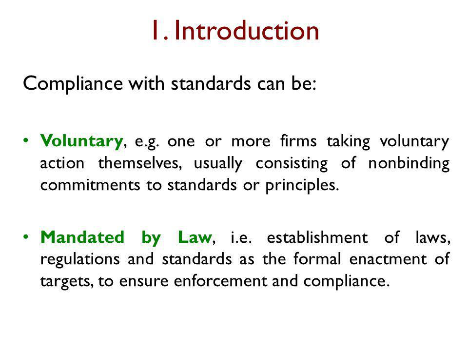 1. Introduction Compliance with standards can be: Voluntary, e.g.