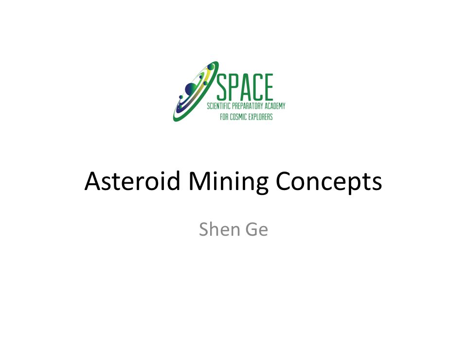 Asteroid Mining Concepts Shen Ge