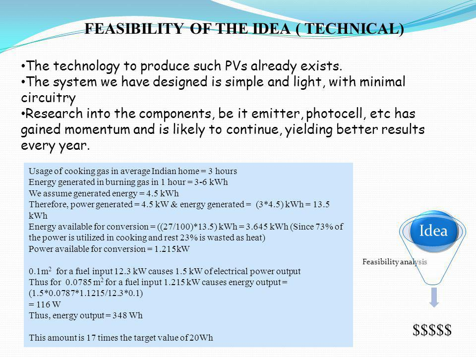 FEASIBILITY OF THE IDEA ( TECHNICAL) The technology to produce such PVs already exists.