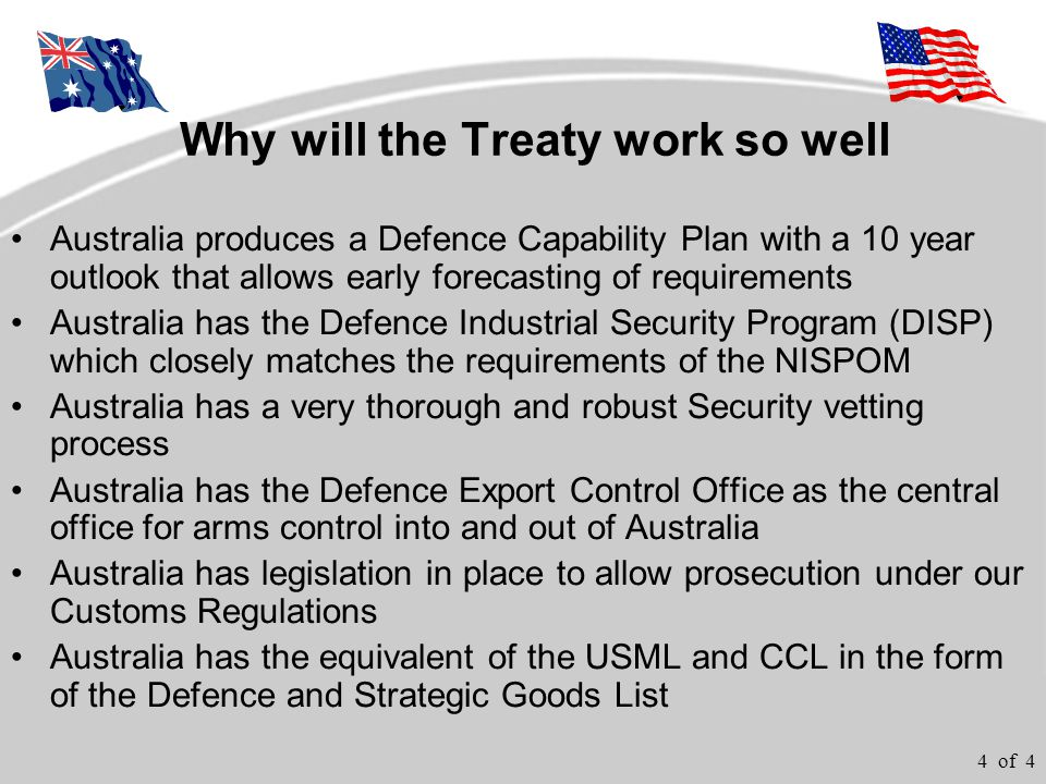 4 of 4 Why will the Treaty work so well Australia produces a Defence Capability Plan with a 10 year outlook that allows early forecasting of requireme