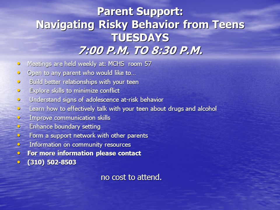 Parent Support: Navigating Risky Behavior from Teens TUESDAYS 7:00 P.M.