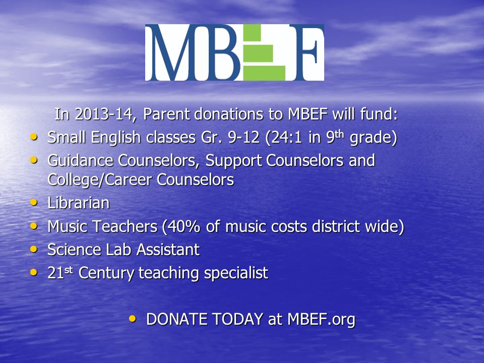 In 2013-14, Parent donations to MBEF will fund: In 2013-14, Parent donations to MBEF will fund: Small English classes Gr.