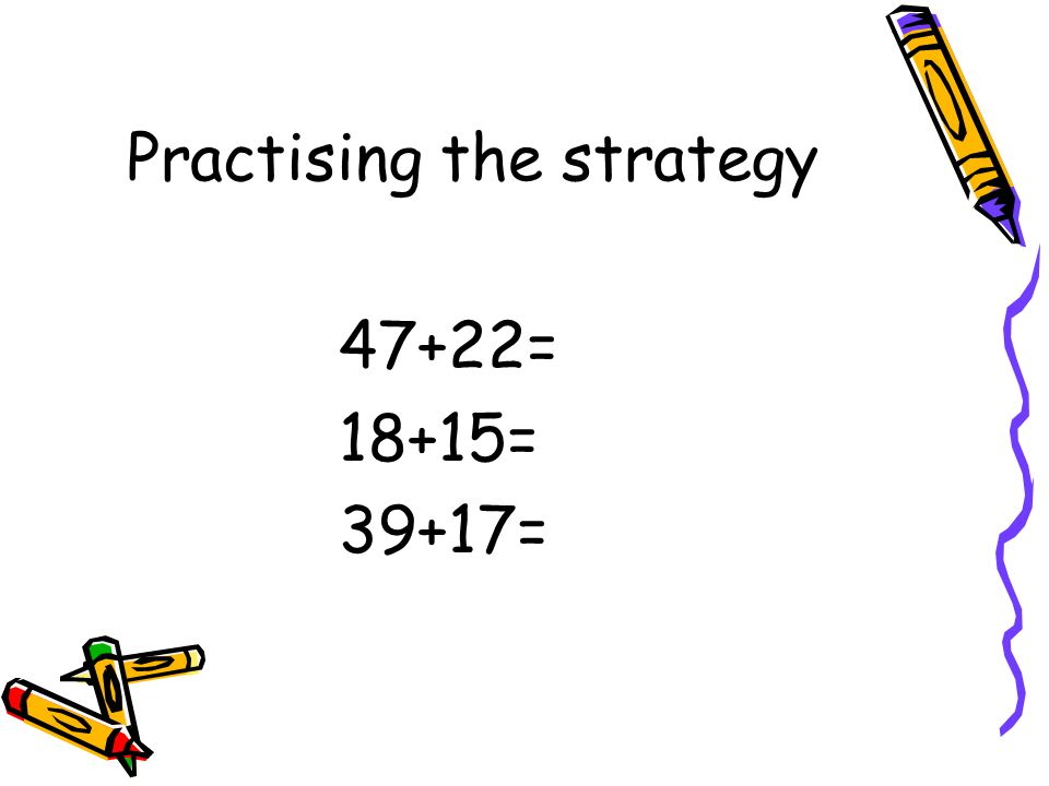 Compensation – Gr 3 Concept: Addition, Subtraction Meaning: Using other known math facts and compensating. For example, adding 2 to an addend and taki