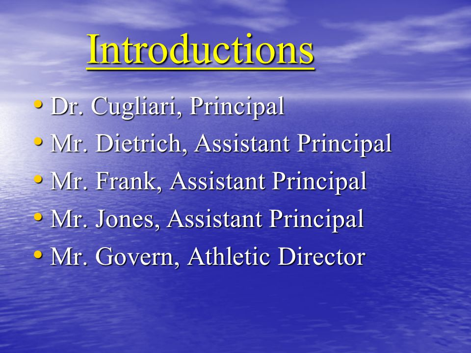 Introductions Dr. Cugliari, Principal Dr. Cugliari, Principal Mr.