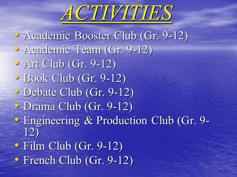ACTIVITIES Academic Booster Club (Gr. 9-12) Academic Booster Club (Gr.