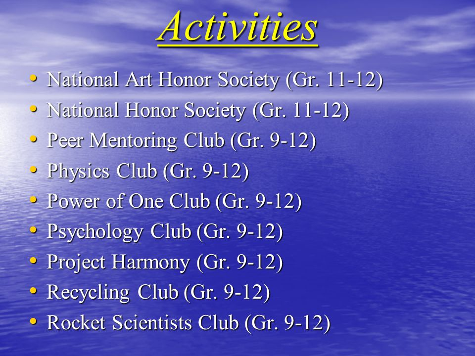 Activities National Art Honor Society (Gr. 11-12) National Art Honor Society (Gr.