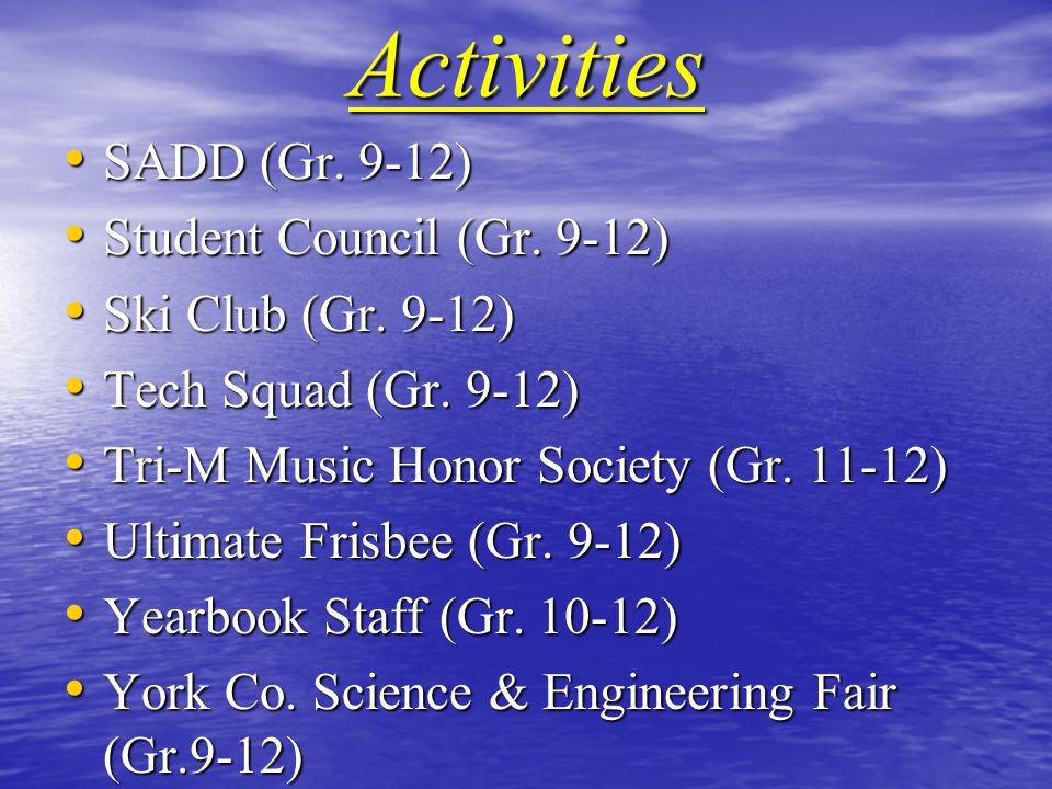 Activities SADD (Gr. 9-12) SADD (Gr. 9-12) Student Council (Gr.