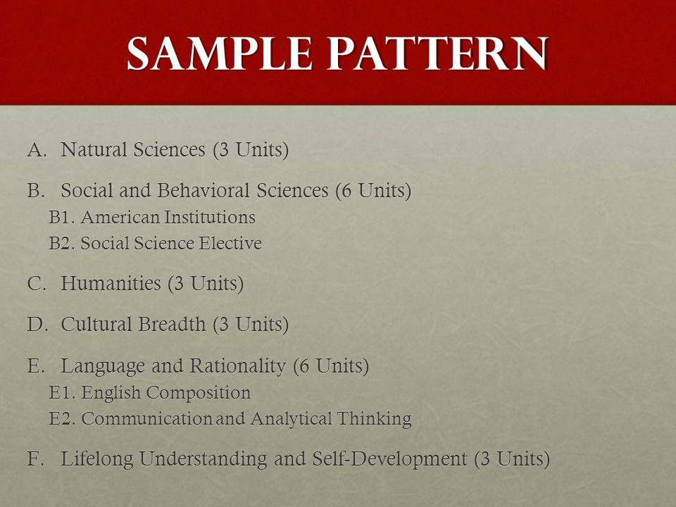 Sample pattern A.Natural Sciences (3 Units) B.Social and Behavioral Sciences (6 Units) B1.