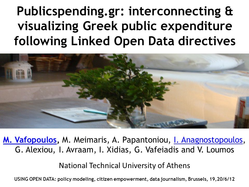 Publicspending.gr: interconnecting & visualizing Greek public expenditure following Linked Open Data directives M. VafopoulosM. Vafopoulos, M. Meimari