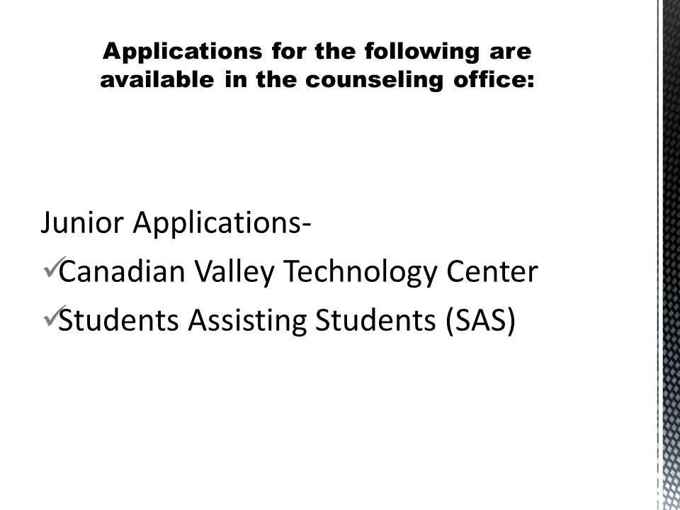 Junior Applications- Canadian Valley Technology Center Students Assisting Students (SAS)