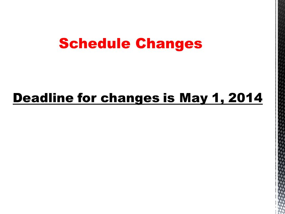 Deadline for changes is May 1, 2014