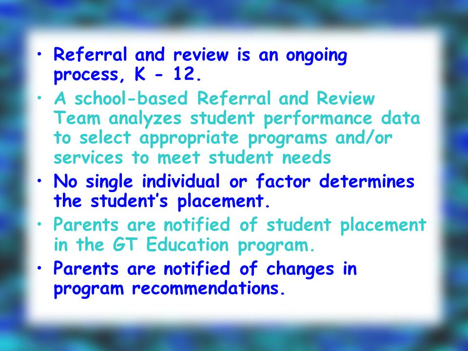 Referral and review is an ongoing process, K - 12.