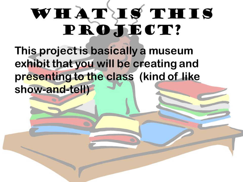 Who is the project about? The project is about a person or group of people in history.