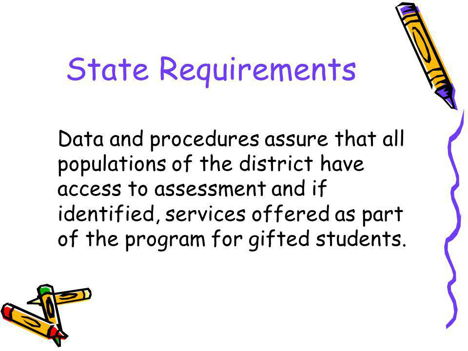 State Requirements Final selection of students for services designed for gifted students is made by a committee of at least three local district or campus educators who have received training in the nature and needs of gifted students.
