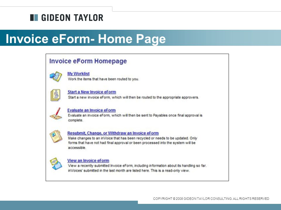 COPYRIGHT © 2008 GIDEON TAYLOR CONSULTING. ALL RIGHTS RESERVED Invoice eForm- Home Page