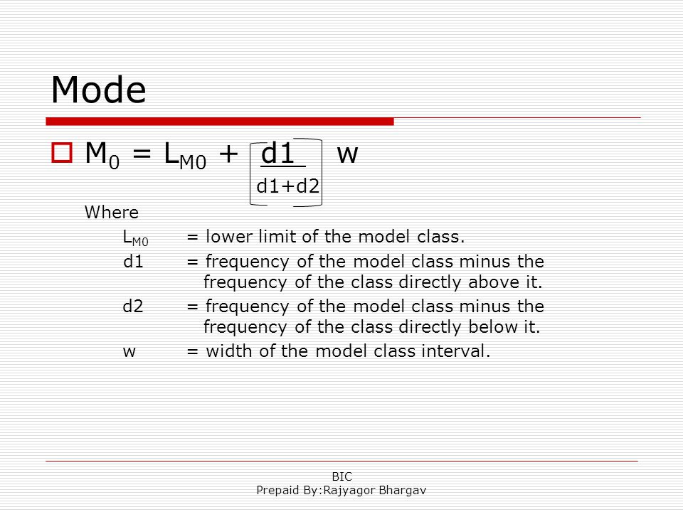 Mode  M 0 = L M0 + d1 w d1+d2 Where L M0 = lower limit of the model class.