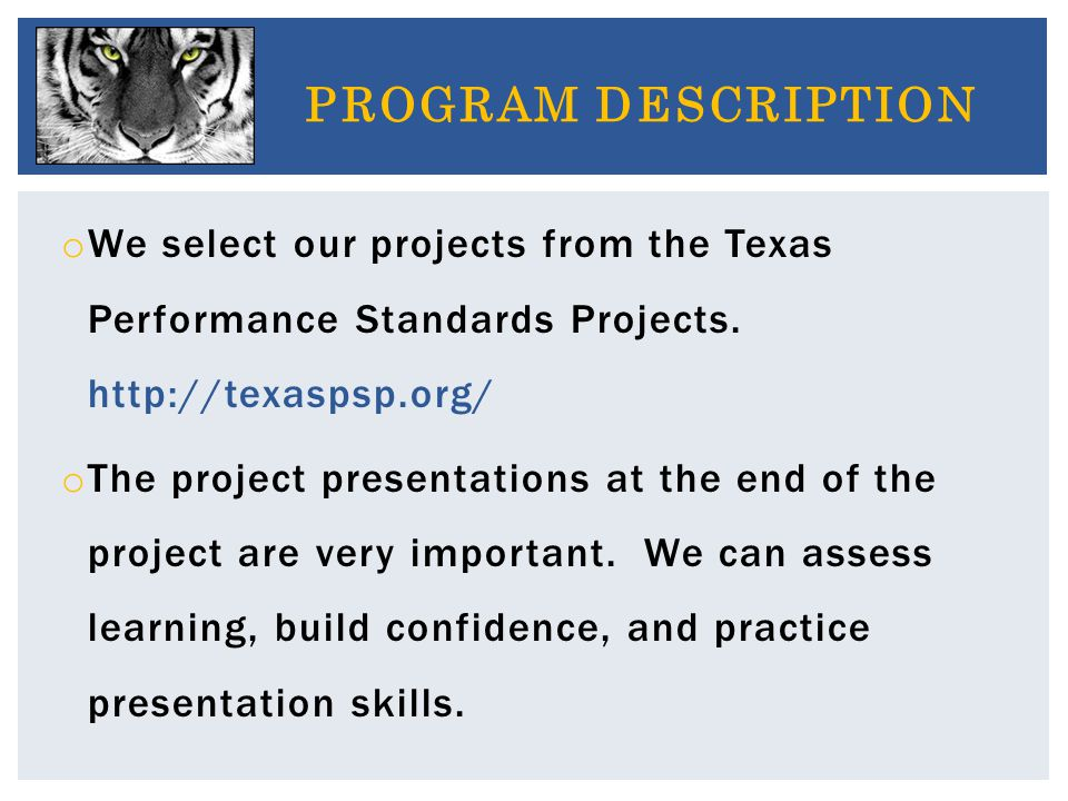o We select our projects from the Texas Performance Standards Projects.