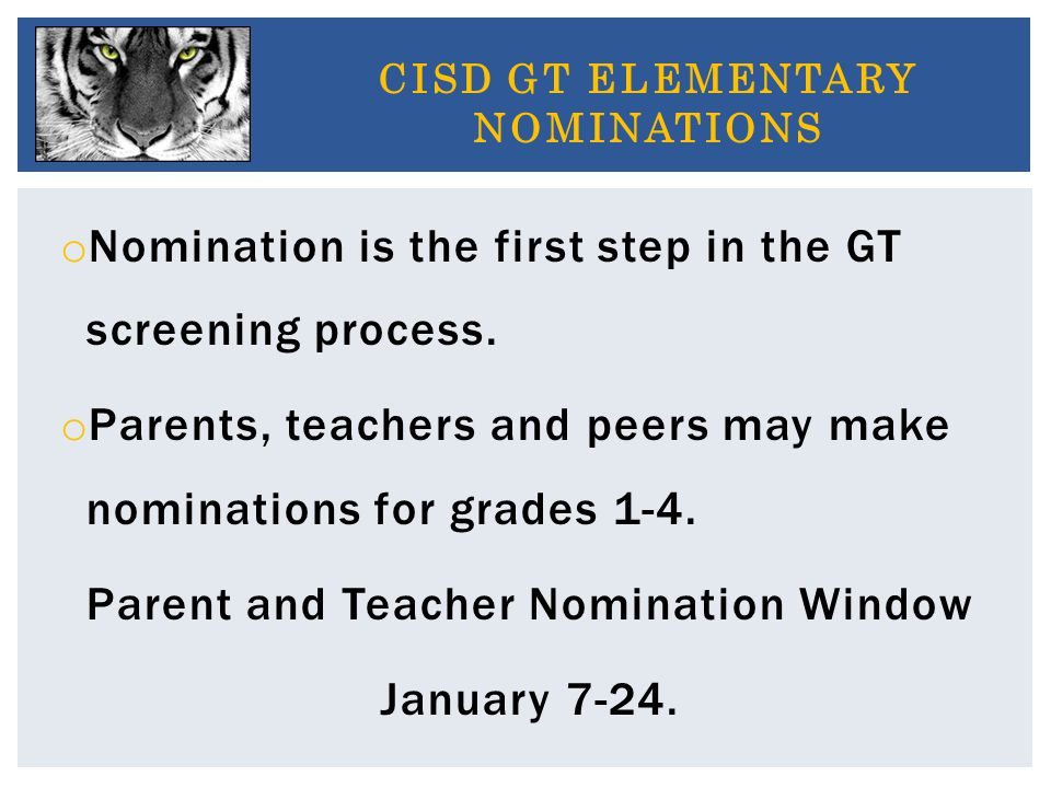 o Nomination is the first step in the GT screening process.
