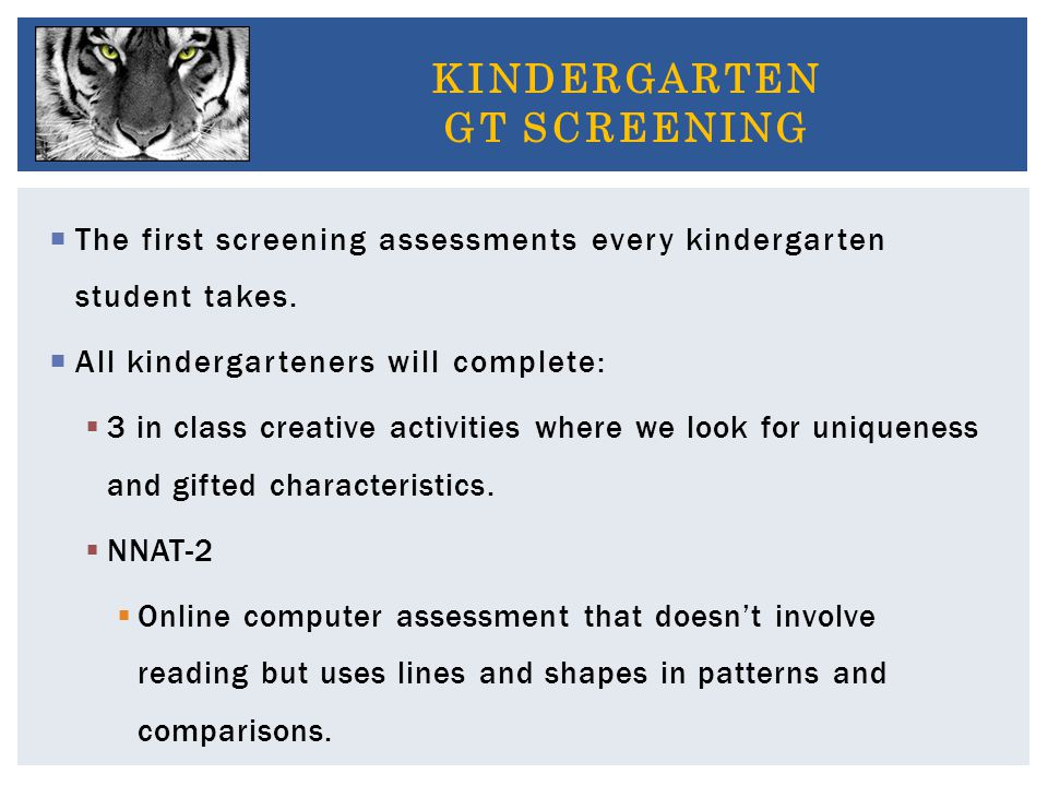 The first screening assessments every kindergarten student takes.