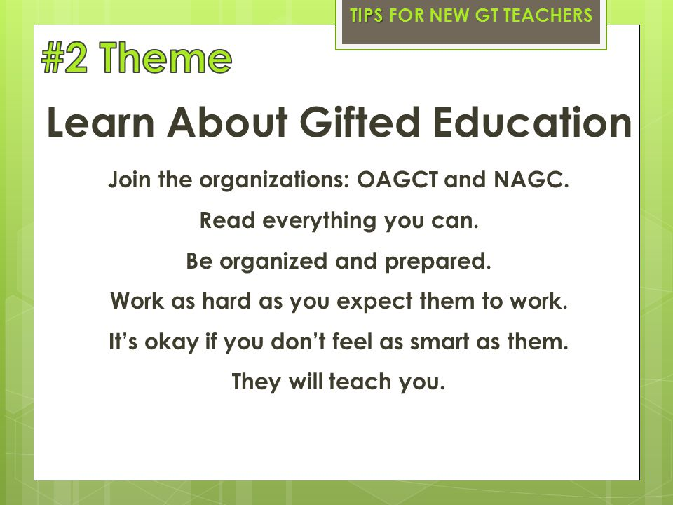 Learn About Gifted Education Join the organizations: OAGCT and NAGC.