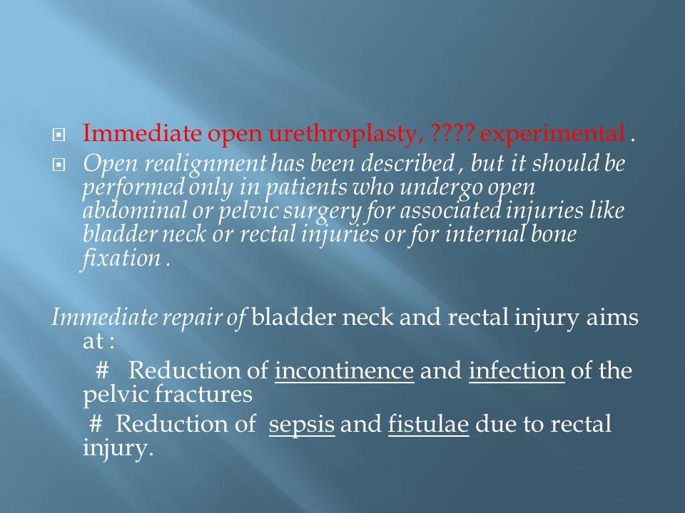  Immediate open urethroplasty, ???.experimental.