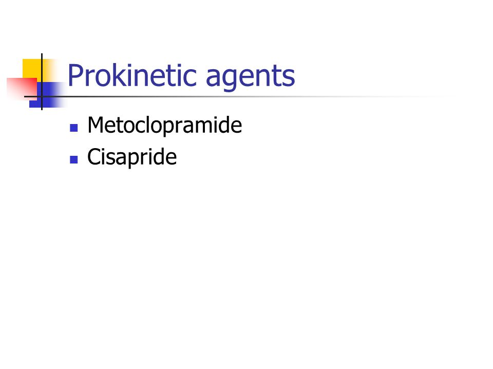 Prokinetic agents Metoclopramide Cisapride