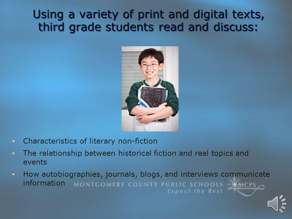 Third grade students: Read informational text to apply knowledge gained from text features Identify main ideas Explain how text, online features, and