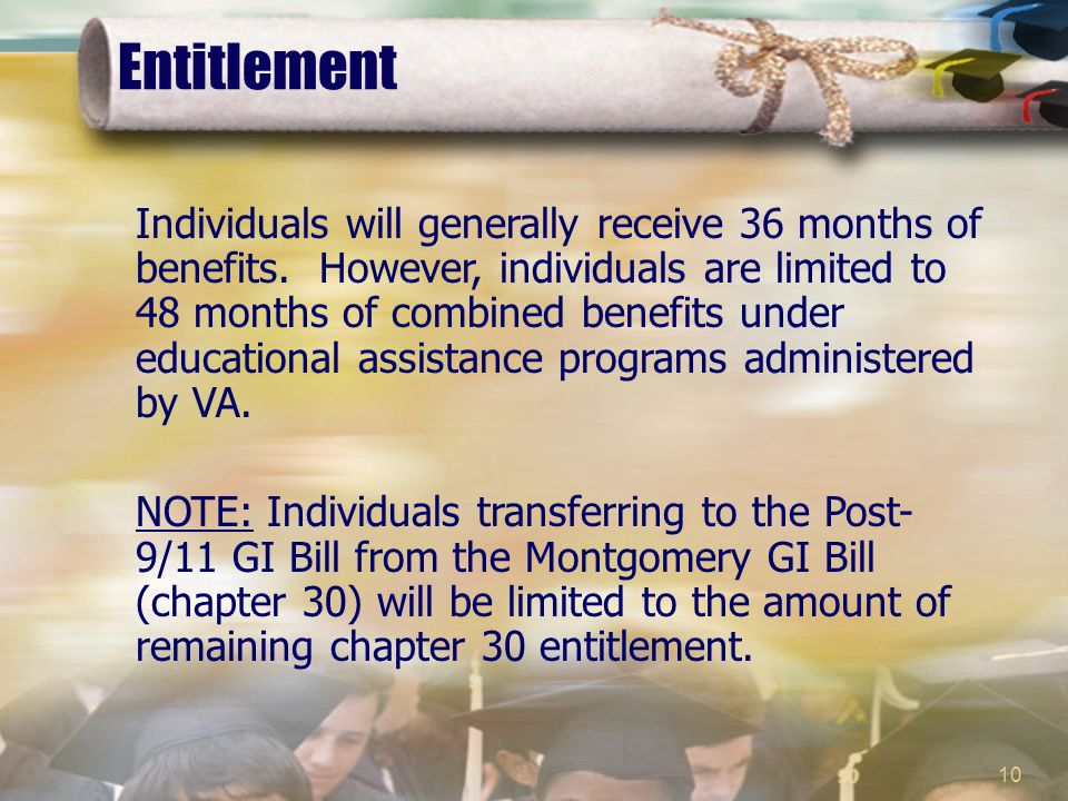 10 Individuals will generally receive 36 months of benefits.