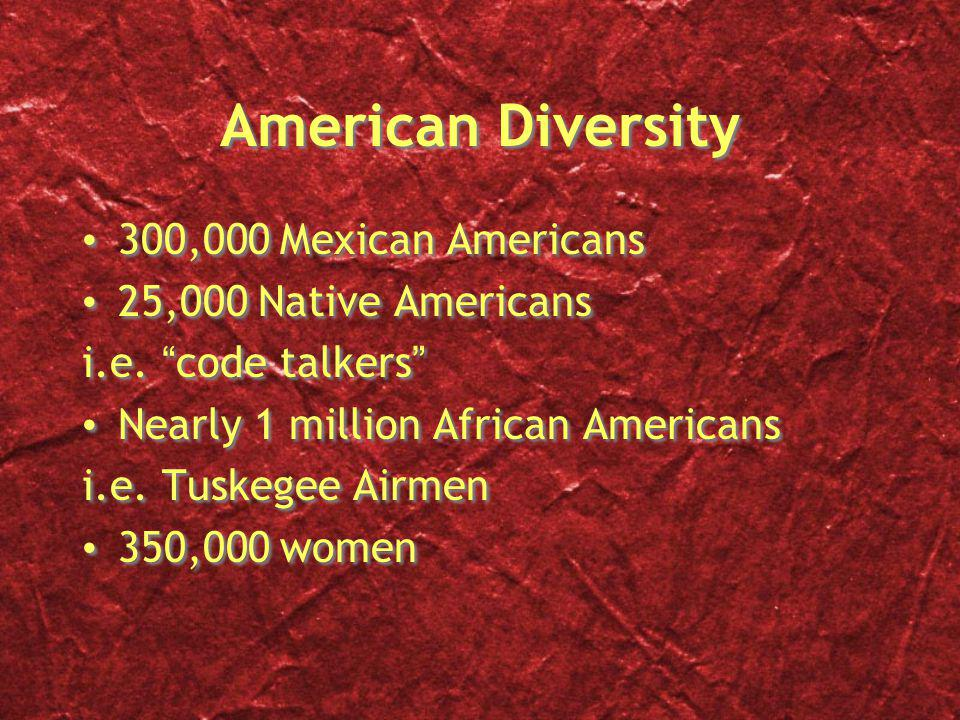 American Diversity 300,000 Mexican Americans 25,000 Native Americans i.e.