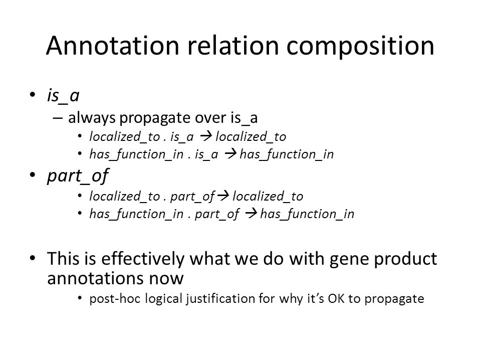 Annotation relation composition is_a – always propagate over is_a localized_to.