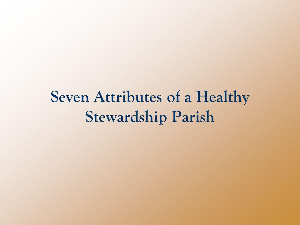 Seven Attributes of a Healthy Stewardship Parish