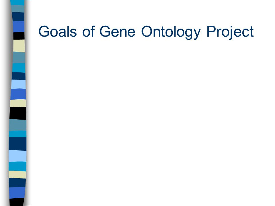 Goals of Gene Ontology Project