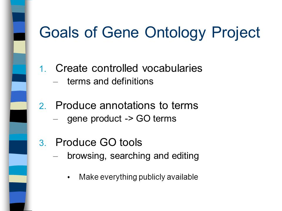Annotations to GO 'Gene associations' Associations between a gene/gene product and GO terms Association made to each of the ontologies gene product cellular component biological process molecular function