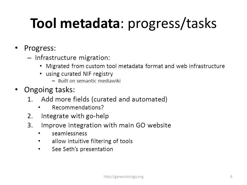 New Tools Registry http://geneontology.org7