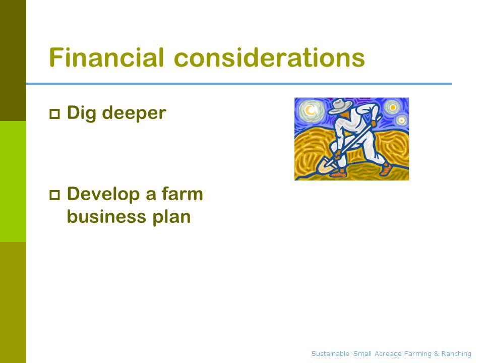 Financial considerations  Dig deeper  Develop a farm business plan