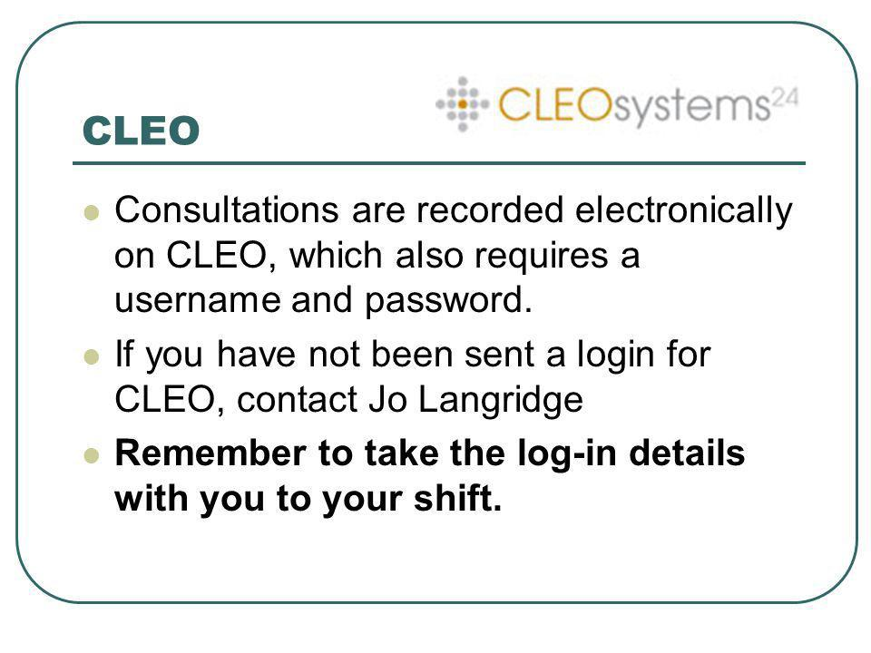 CLEO Consultations are recorded electronically on CLEO, which also requires a username and password.