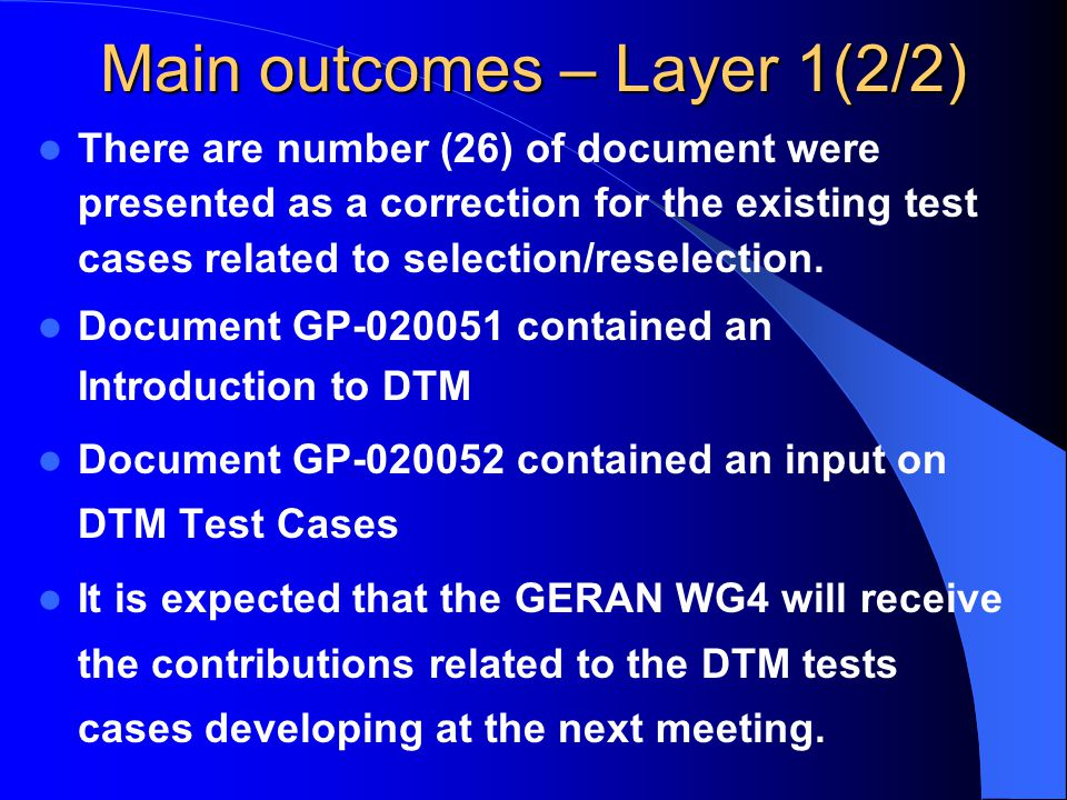 Main outcomes – Layer 1(2/2) There are number (26) of document were presented as a correction for the existing test cases related to selection/reselection.