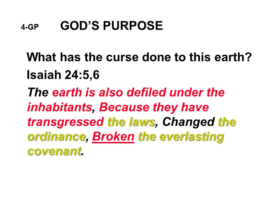 4-GP GOD'S PURPOSE What has the curse done to this earth.