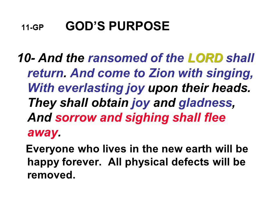 11-GP GOD'S PURPOSE LORD 10- And the ransomed of the LORD shall return.