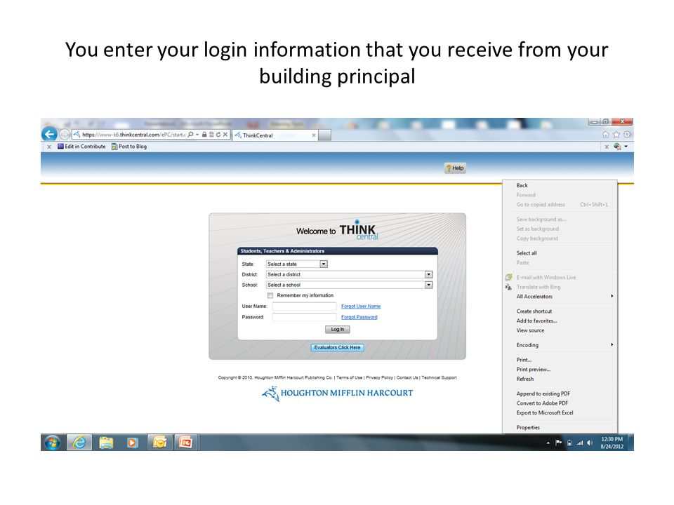 You enter your login information that you receive from your building principal