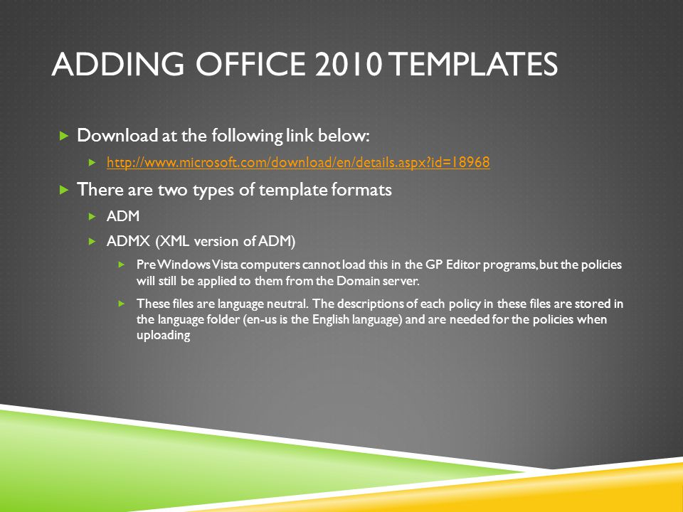 ADDING OFFICE 2010 TEMPLATES  Download at the following link below:  http://www.microsoft.com/download/en/details.aspx?id=18968 http://www.microsoft