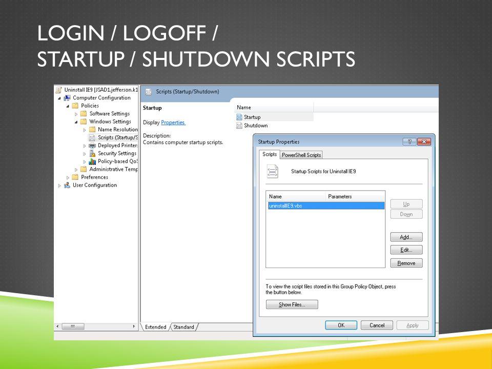 LOGIN / LOGOFF / STARTUP / SHUTDOWN SCRIPTS