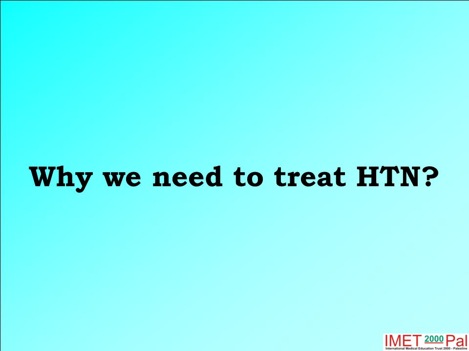 Why we need to treat HTN?
