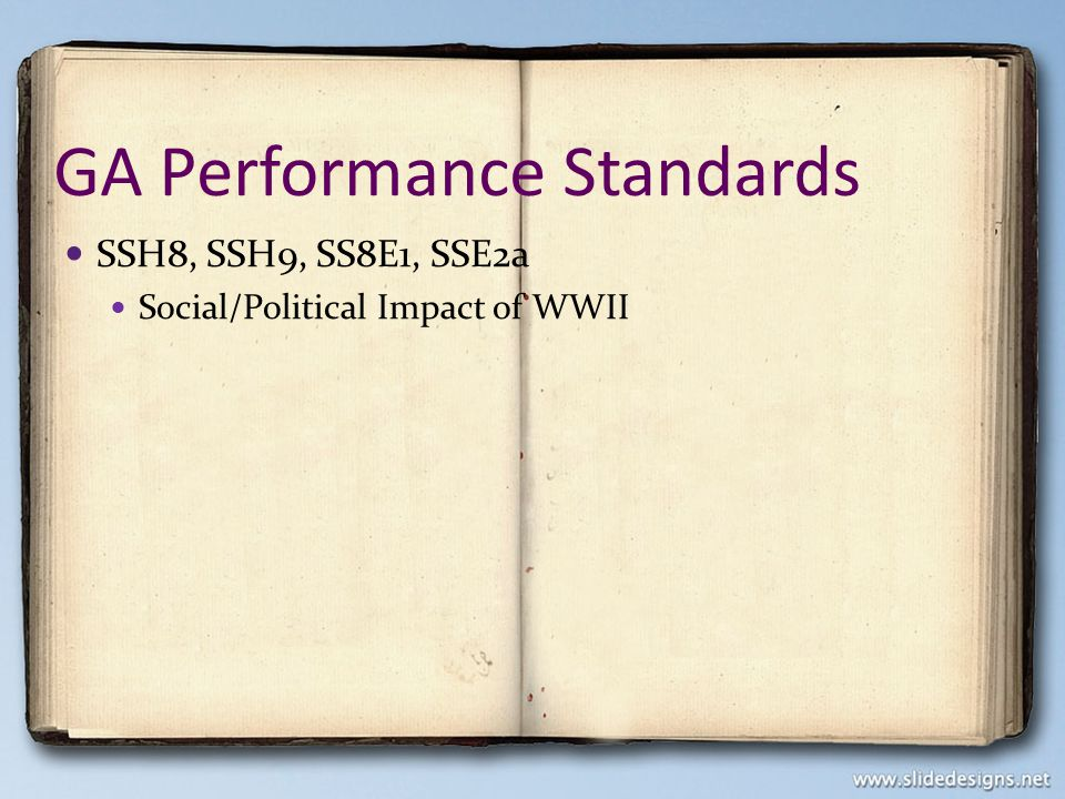 GA Performance Standards SSH8, SSH9, SS8E1, SSE2a Social/Political Impact of WWII