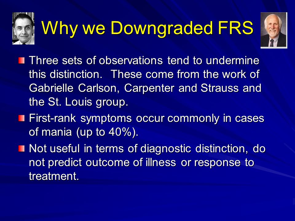 Why we Downgraded FRS Three sets of observations tend to undermine this distinction. These come from the work of Gabrielle Carlson, Carpenter and Stra