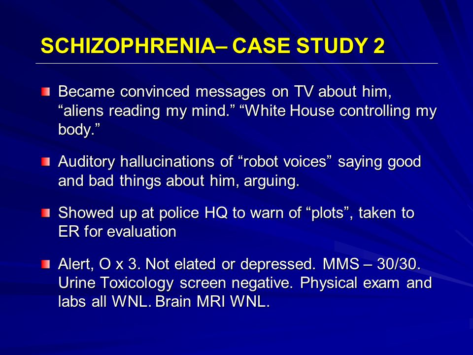 """Became convinced messages on TV about him, """"aliens reading my mind."""" """"White House controlling my body."""" Auditory hallucinations of """"robot voices"""" sayi"""