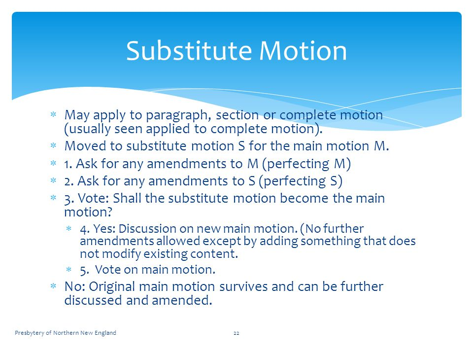  May apply to paragraph, section or complete motion (usually seen applied to complete motion).
