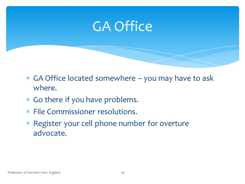  GA Office located somewhere – you may have to ask where.